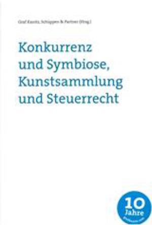 Jubiläumsschrift  -  Konkurrenz und Symbiose, Kunstsammlung und Steuerrecht