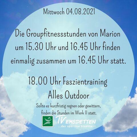 Mittwoch 04.08.2021 Stunden finden Outdoor statt